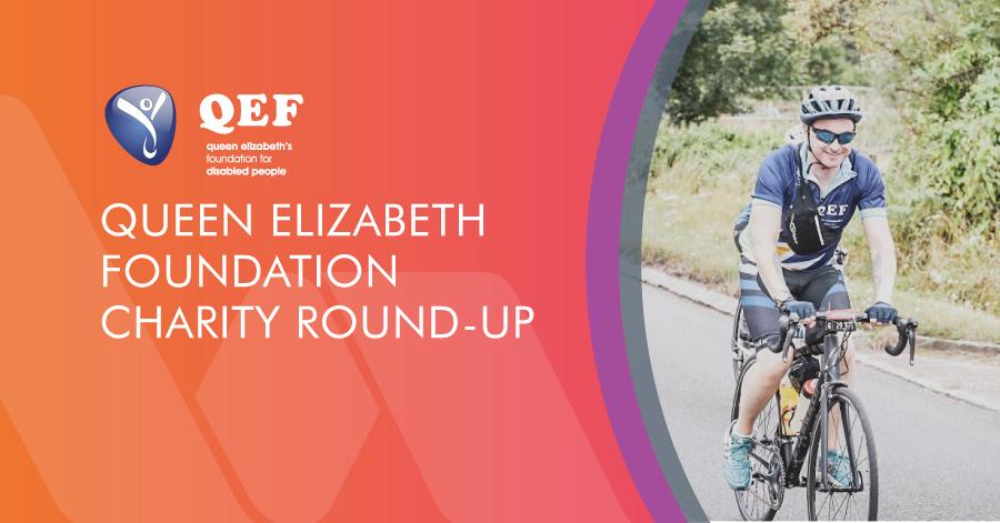 Queen Elizabeth Foundation Charity round up