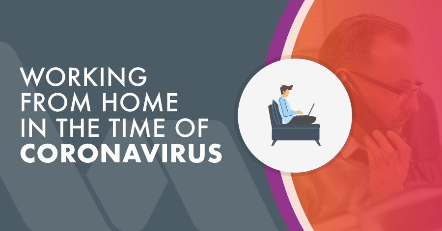 Working from home in the time of coronavirus