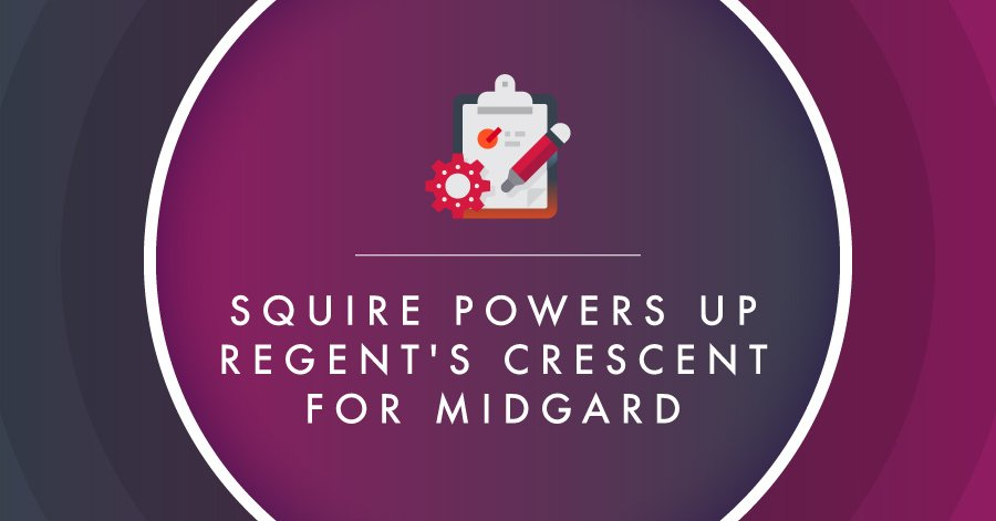 Squire powers up Regent's Crescent for Midgard
